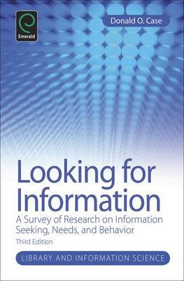 Looking for Information: A Survey of Research on Information Seeking, Needs and Behavior