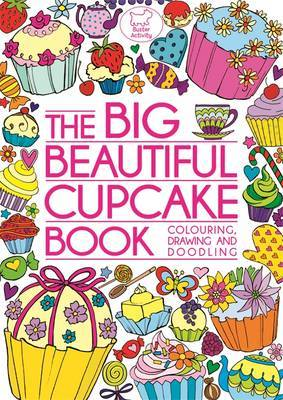 The Big Beautiful Cupcake Book
