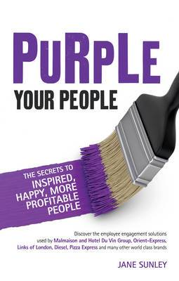 Purple Your People: The Secrets to Inspired, Happy, More Profitable People