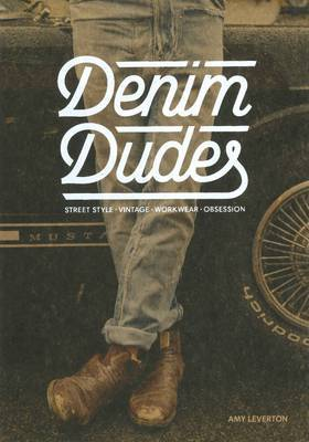 Denim Dudes: Street Style Vintage Workwear Obsession