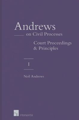 Andrews on Civil Processes: Court Proceedings: Volume 1