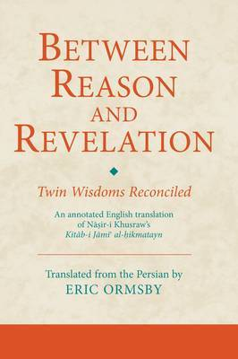 Between Reason and Revelation: Twin Wisdoms Reconciled