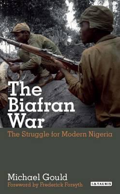 The Biafran War: The Struggle for Modern Nigeria