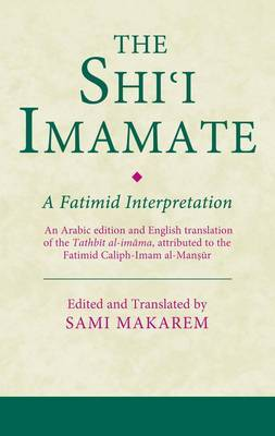 The Shi'i Imamate: A Fatimid Interpretation: Vol. 20