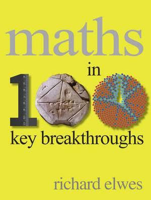 Maths in 100 Key Breakthroughs