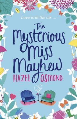 The Mysterious Miss Mayhew: A Heartfelt Romantic Comedy