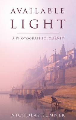 Available Light: A Photographic Journey
