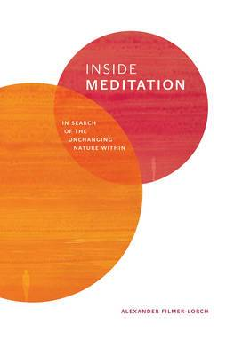 Inside Meditation: In Search of the Unchanging Nature Within