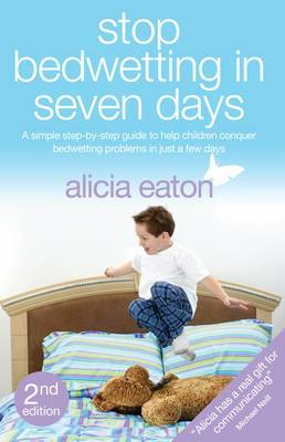 Stop Bedwetting in Seven Days: Second Edition