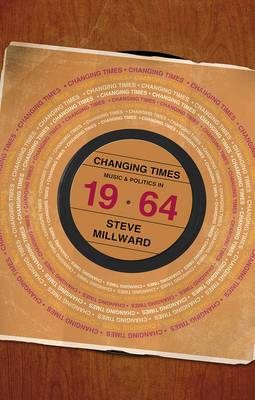 Changing Times: Music and Politics in 1964