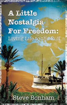A Little Nostalgia for Freedom: Living Life to the Full