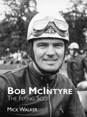 Bob McIntyre - The Flying Scot