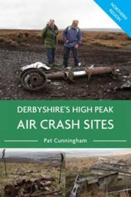 Derbyshire's High Peak Air Crash Sites - Northern Region