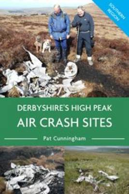 Derbyshire's High Peak Air Crash Sites - Southern Region