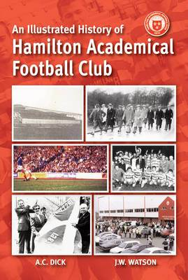 An Illustrated History of Hamilton Academicals