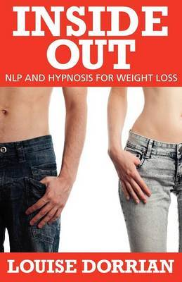 Inside Out: NLP and Hypnosis for Weight Loss