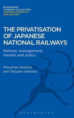 The Privatisation of Japanese National Railways: Railway Management, Market and Policy