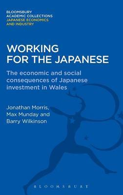 Working for the Japanese: The Economic and Social Consequences of Japanese Investment in Wales