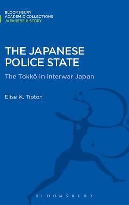 The Japanese Police State: Tokko in Interwar Japan
