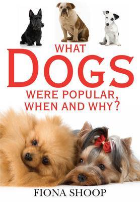 The What Dogs Were Popular, When and Why?