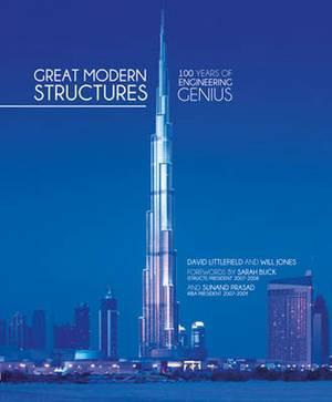 Great Modern Structures: 100 Years of Engineering Genius