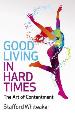 Good Living in Hard Times