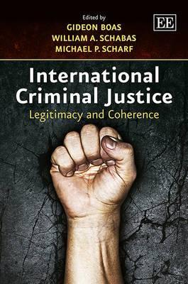 International Criminal Justice: Legitimacy and Coherence