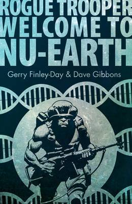 Rogue Trooper: Welcome to Nu Earth