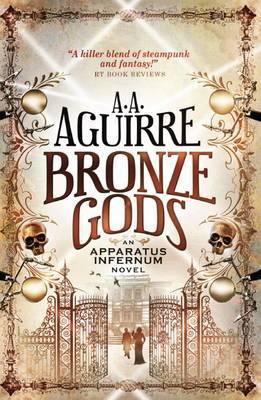 Bronze Gods: An Apparatus Infernum Novel