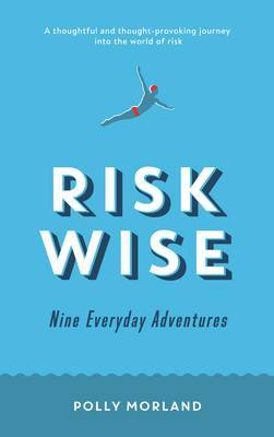 Risk Wise: Nine Everyday Adventures