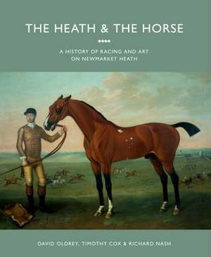 The Heath and the Horse: A History of Newmarket Heath