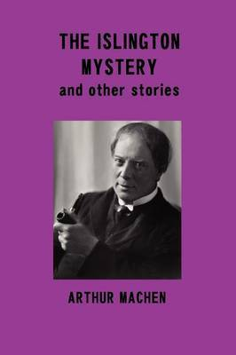 The Islington Mystery and Other Stories