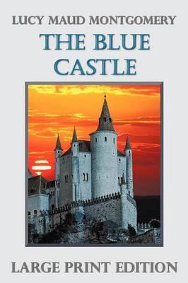 The Blue Castle (Large Print)