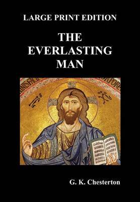 The Everlasting Man (Large Print)