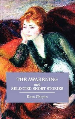 The Awakening and Selected Short Stories