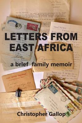 Letters from East Africa - a Brief Family Memoir