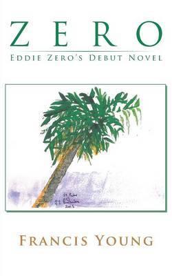 Zero: Eddie Zero's Debut Novel
