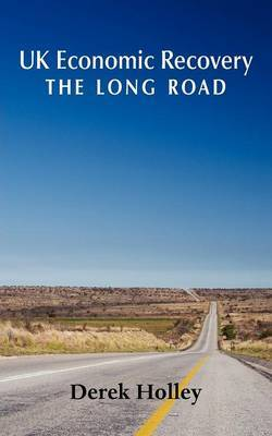 UK Economic Recovery - The Long Road