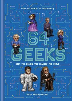 64 Geeks: The Brains Who Shaped Our World
