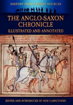 The Anglo-Saxon Chronicle: Illustrated & Annotated