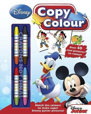 Disney Junior Mickey Mouse Clubhouse Copy Colouring Book: Match the colours to complete over 40 terrific pictures!