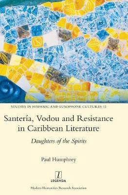 Santer a, Vodou and Resistance in Caribbean Literature: Daughters of the Spirits