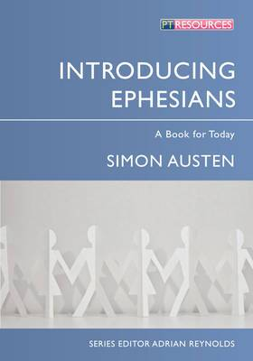 Introducing Ephesians: A Book for Today