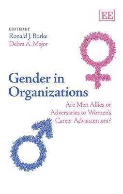 Gender in Organizations: Are Men Allies or Adversaries to Women's Career Advancement?