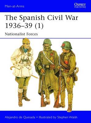 The Spanish Civil War 1936-39 (1): Nationalist Forces: 1