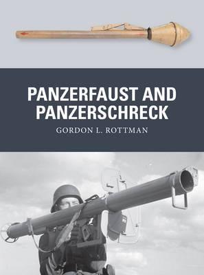 Panzerfaust and Panzerschreck: German Anti-Tank Weapons 1939-45