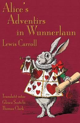 Alice's Adventirs in Wunnerlaun: Alice's Adventures in Wonderland in Glaswegian Scots