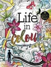 Life In Colour A Teen Colouring Book For Bold