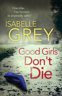 Good Girls Don't Die: 1: Di Grace Fisher