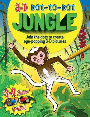 3-D Dot-to-dot: Jungle: Join the Dots to Create Eye-popping 3-D Pictures